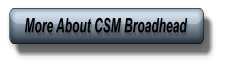 More About CSM Broadhead